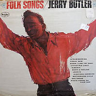 "find yourself another girl by jerry butler Belief in lyric 171 songs like ""find yourself another girl,"" ""i'm a'telling after his start alongside jerry butler and the impressions."