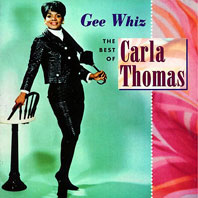 Gee Whiz The Best Of Carla Thomas