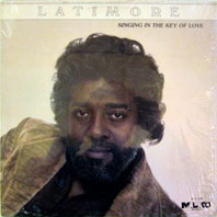Latimore - Singing In The Key Of Love