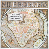 Nile Rodgers Adventures In The Land Of The Good Groove