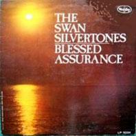 Swan Silvertones Blessed Assurance